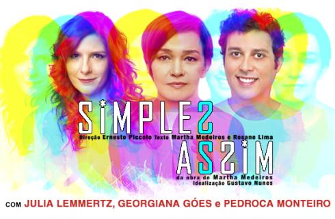 Baseado na obra de Martha Medeiros, Simples Assim estreia em outubro no Theatro Fernanda Montenegro